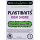 PLASTIBAITS ® High Shore