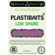 PLASTIBAITS ® Low Shore